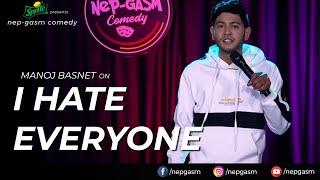 I Hate Everyone | Nepali Stand-Up Comedy | Manoj Basnet | Nep-Gasm Comedy