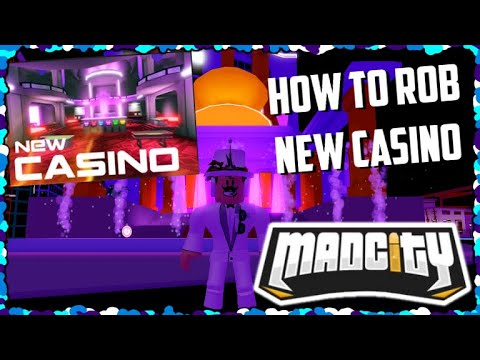 🔥HOW TO ROB NEW CASINO!🔥 | Mad City | Roblox
