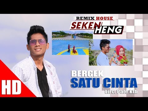 BERGEK - SATU CINTA ( House Mix Bergek SEKEN HENG ) HD Video Quality 2017