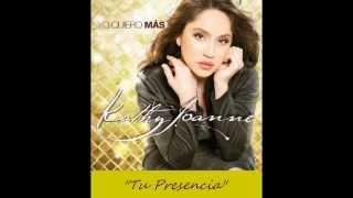 "Kathy Joanne ""Tu Presencia"""