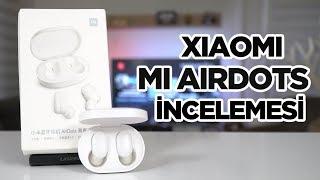 Xiaomi Mi Airdots inceleme - 30 dolarlık AirPods rakibi!