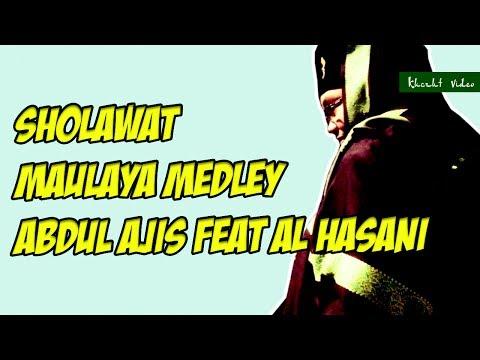 Sholawat Maulaya Medley - Abdul Ajis Feat Al Hasani