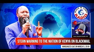STERN WARNING TO THE NATION OF KENYA ON BLACKMAIL - PROPHET DR. OWUOR