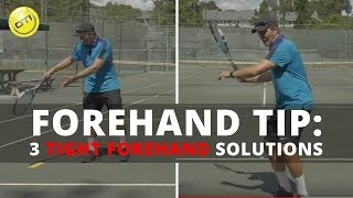 Forehand Tip: 3 Tight Forehand Solutions