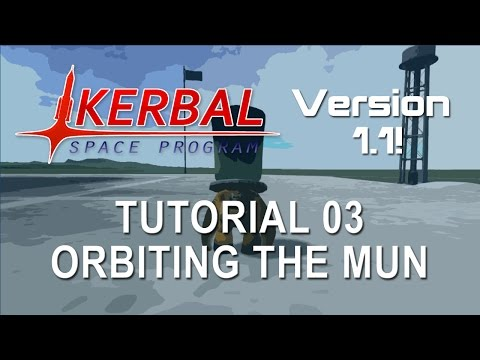 Kerbal Space Program 1.1 Tutorial 03 - Mun Orbit and Back