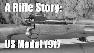 A Rifle Story: US Model 1917