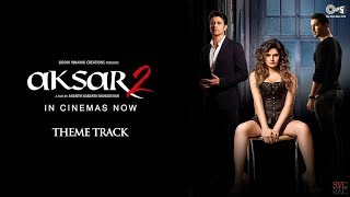 Aksar 2 | Theme Track | Siddhi Vinayak Creations