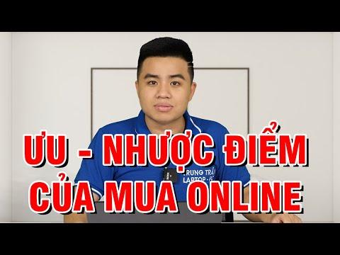 Hỏi đáp: Ưu nhược điểm của Mua Online là gì? - Mua ở đâu Uy tín nhất?