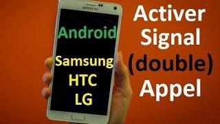 Activer signal d'appel (Bip double appel) sur Android (Samsung, HTC, LG...)