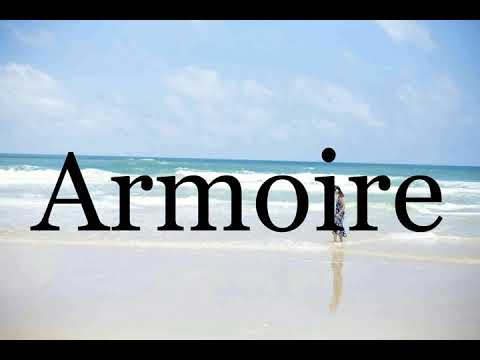 How To Pronounce Armoire Pronunciation Of Armoire Youtube