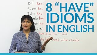 "8 Idioms with ""HAVE"" in English"
