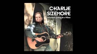 "Charlie Sizemore - ""I Don"