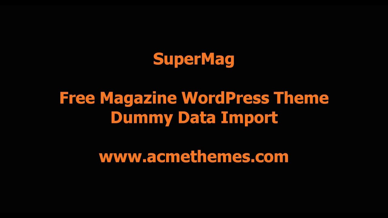 SuperMag : Ultimate Magazine, News and Blog WordPress Themes, Demo Data Import