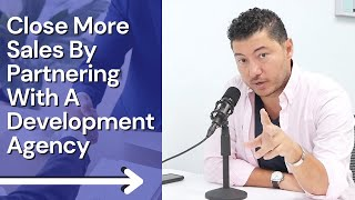 Increase Your Odds of Closing More Sales By Partnering With A Development Agency Like Optimum7