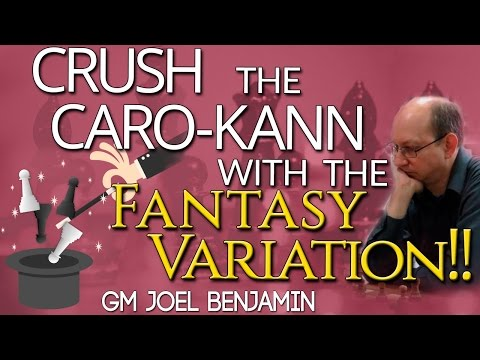 Crush 👊 the Caro-Kann with the Fantasy 🎇 Variation! GM Joel Benjamin - ICC