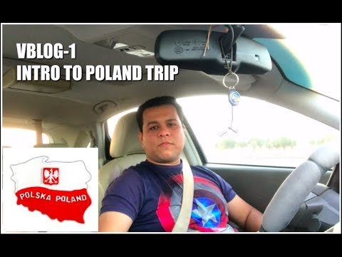 VLOG-1 || INTRO TO MY POLAND TRIP 2017 || No.18 COUNTRY