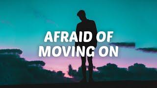 I'm afraid of moving on 💔 (mix with lyrics)