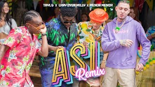 Tayl G x Lary Over x Milly x Menor Menor - Así (Remix) [Official Video]