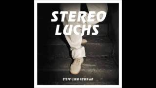 Stereo Luchs - Was isch los