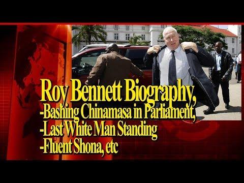Roy Bennett Biography, Bashing Chinamasa in Parliament, Last White Man Standing, Speaking Shona
