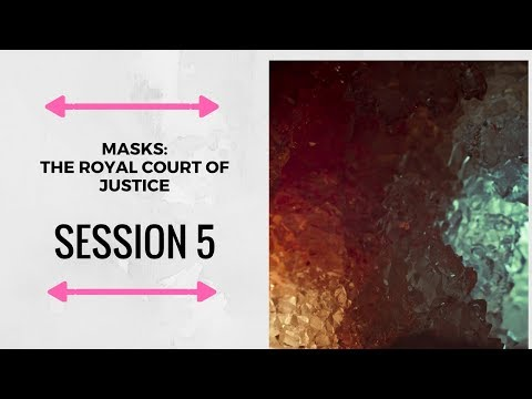"Masks Campaign: ""The Royal Court of Justice"" Session 5"