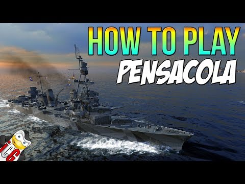 How to Play Pensacola - World of Warships