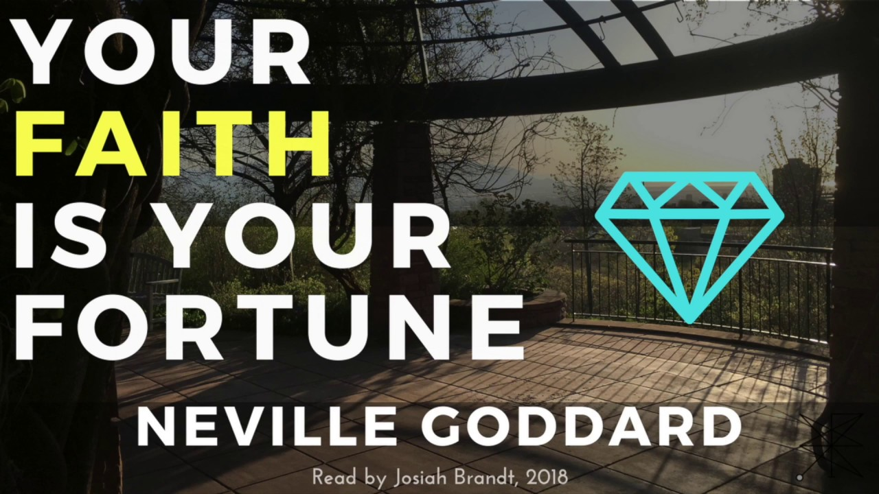 Your Faith Is Your Fortune by Neville Goddard - Read by Josiah Brandt [Full Audiobook]