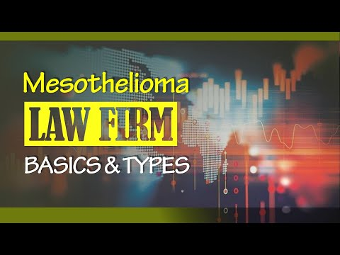 mesothelioma-law-firm---basics-and-types