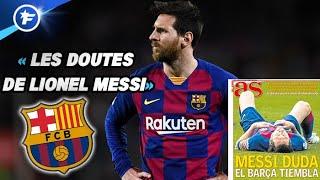 Pourquoi Lionel Messi envisage de quitter le Barça | Revue de presse