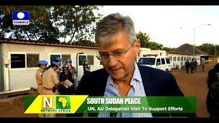 UN, AU Delegation Visit South Sudan To Support Peace Efforts |Network Africa|