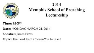 3:30PM - The Lord Hath Chosen You To Stand - James Eaves