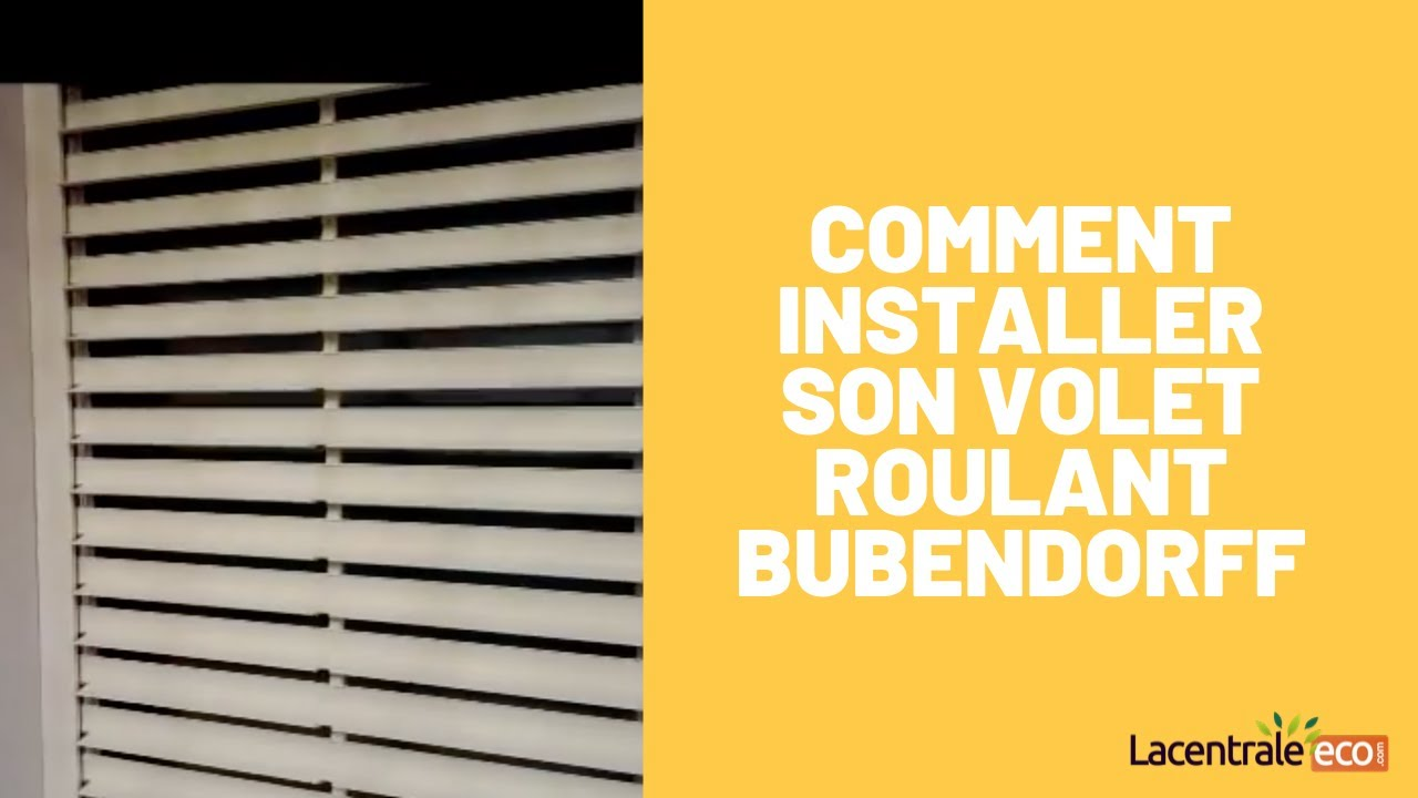 Comment Installer Son Volet Roulant Activ Home Bubendorff Youtube