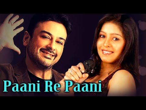 Paani Re Paani - Sunidhi Chauhan Hits - Adnana Sami Hits - Evergreen Romantic Songs