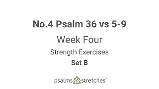 No.4 Psalm 36 vs 5-9 Week 4 Set B