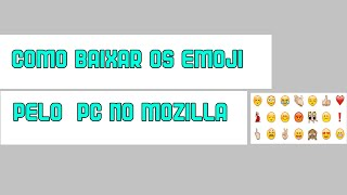 Como instalar os emoji as carinhas do facebook no mozilla