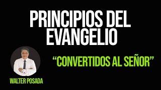💜 VEN.SÍGUEME 2020 / PRINCIPIOS DEL EVANGELIO / CONVERTIDOS AL SEÑOR 📖