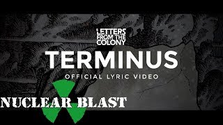 LETTERS FROM THE COLONY – Terminus (OFFICIAL LYRIC VIDEO)