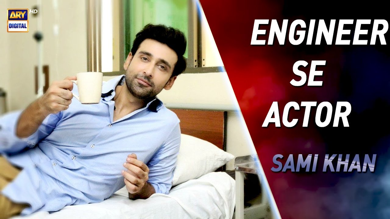 Engineer Se Actor Banne Tak Ka Safar - Sami Khan