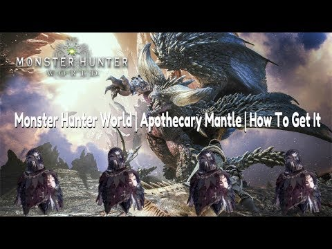 Monster Hunter World | Apothecary Mantle | How To Get It