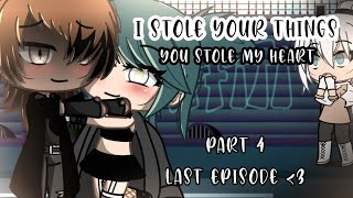 [ I stole your things you stole my heart] •Original• (last Episode) read DESC!