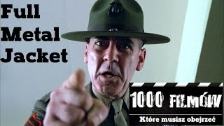 1000 filmów, które musisz obejrzeć - Full Metal Jacket