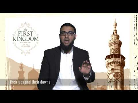 The First Kingdom - Rise and Fall of Umayyad Dynasty [Sheikh Bilal Ismail]