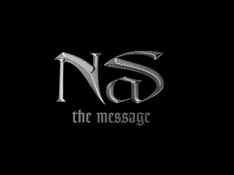 Nas - The Message (HQ)