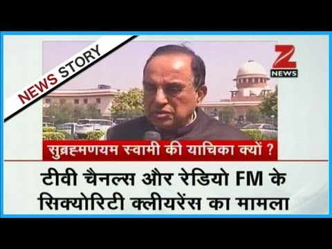 Subramaniam Swamy appeals for uniform policy for security clearance of Radio and TV channels