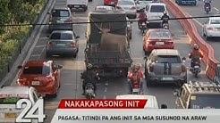 24 Oras: PAGASA: Titindi pa ang init sa mga susunod na araw
