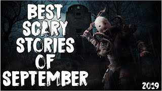 Best Scary Stories Of September 2019!