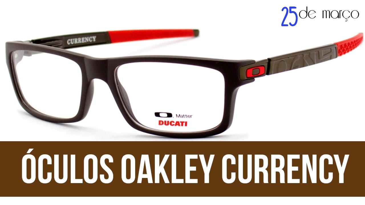 01 - Oakley Currency - 25 de Março. - YouTube