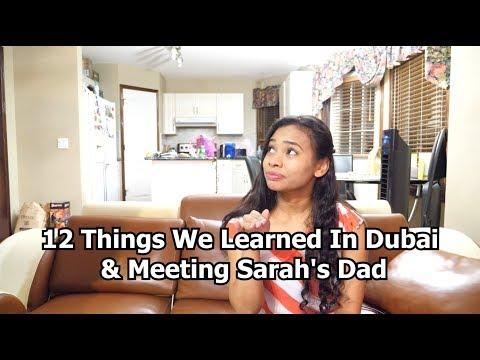 12 Things We Learned In Dubai & Meeting Sarah's Dad