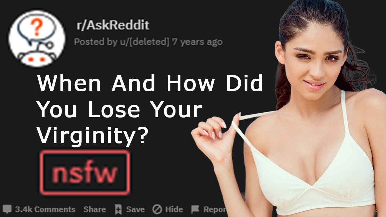Download When And How Did You Lose Your Virginity? (r/AskReddit)