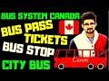 BUS System in CANADA (Bus Pass,Bus Stand,Canada Bus)